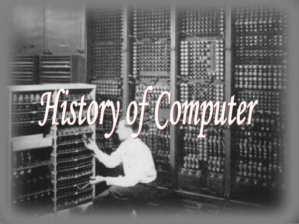 تاریخچه مختصر اختراع کامپیوتر,چگونگی اختراع کامپیوتر,اختراع کامپیوتر