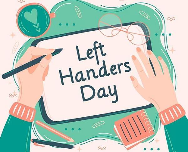 دلیل نامگذاری روز جهانی چپ دست ها,روز جهانی چپ دست ها چه روزی است